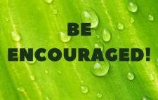Be Encouraged!
